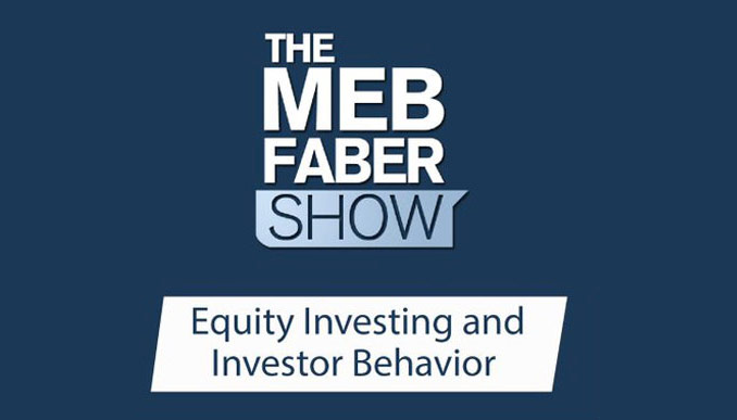 Audio: Chris Davis on Meb Faber Show — Equity Investing and Investor Behavior